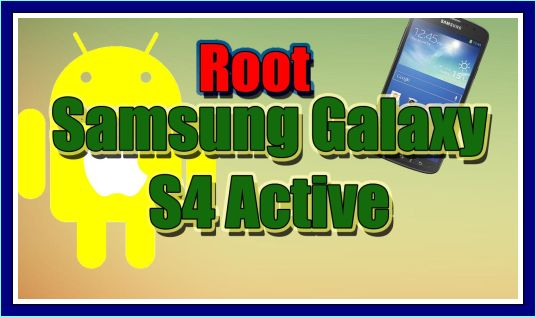 root samsung galaxy s4 active