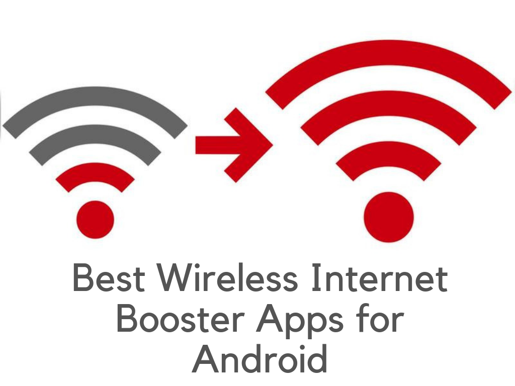 Best Wireless Internet Booster Apps for Android