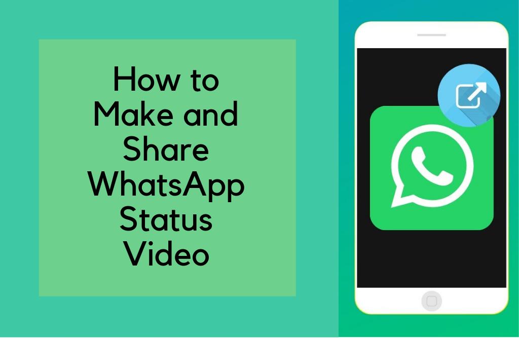 WhatsApp Status Video How to Make and Share