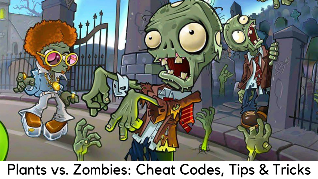 Plants vs Zombies Cheat Codes, Tips & Tricks